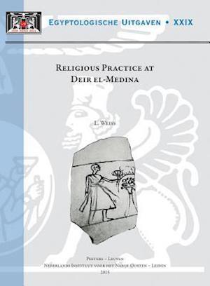 Religious Practice at Deir El-Medina af L. Weiss