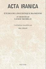 Etudes de Linguistique Iranienne Im Memoriam Xavier Tremblay (ACTA IRANICA, nr. 57)