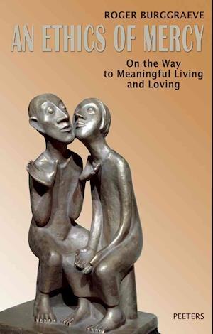 Bog, paperback An Ethics of Mercy af R. Burggraeve