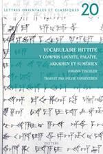 Vocabulaire Hittite y Compris Louvite, Palaite, Akkadien Et Sumerien (Lettres Orientales et Classiques, nr. 20)
