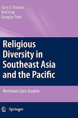 Religious Diversity in Southeast Asia and the Pacific af Douglas Pratt, Rodney Ling, Gary D Bouma