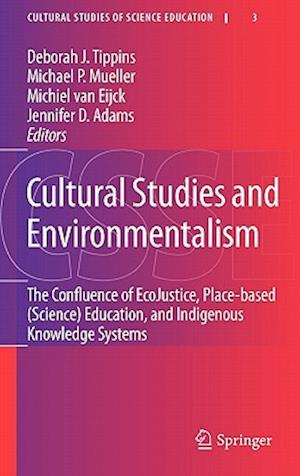 Cultural Studies and Environmentalism af Michael Mueller, Jennifer Adams, Michiel van Eijck