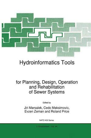 Hydroinformatics Tools for Planning, Design, Operation and Rehabilitation of Sewer Systems af Jiri Marsalek, Roland Price, Cedo Maksimovic