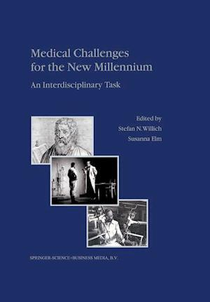 Medical Challenges for the New Millennium af Susanna Elm, Stefan N Willich