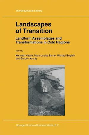 Landscapes of Transition af Gordon Young, Kenneth Hewitt, Mary Louise Byrne