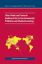 Man-Made and Natural Radioactivity in Environmental Pollution and Radiochronology af Richard Tykva, Dieter Berg