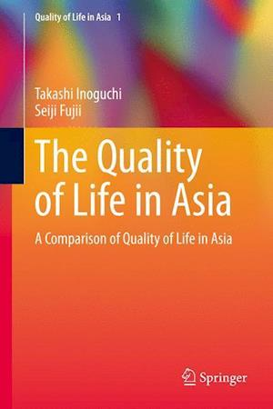 The Quality of Life in Asia af Takashi Inoguchi, Seiji Fujii