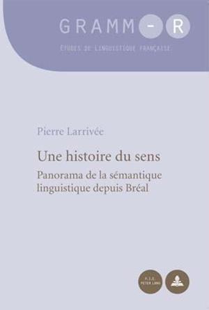 Une Histoire Du Sens af Pierre Larrivee