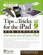 Tips and Tricks for the Ipad With Ios 9 and Higher for Seniors (Computer Books for Seniors Series)