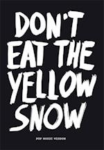 Don't Eat the Yellow Snow af Marcus Kraft