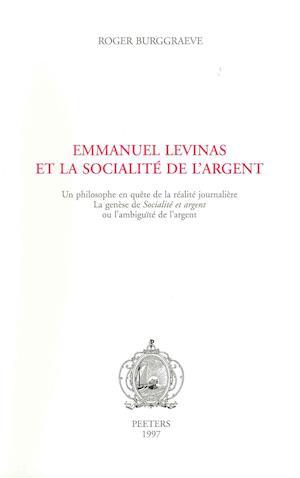 Emmanuel Levinas Et La Socialite de L'Argent af R. Burggraeve, Burggraeve Ar, Roger Burggraeve