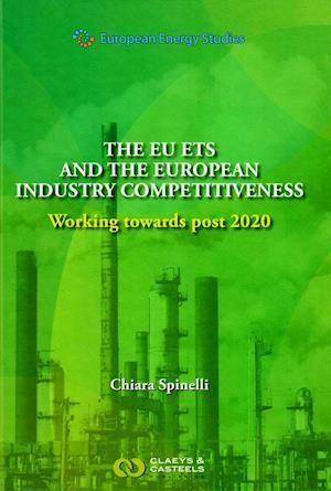 Bog, hardback The Eu Ets and the European Industry Competitiveness af Chiara Spinelli