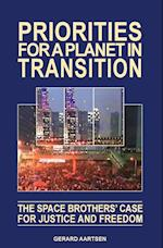Priorities for a Planet in Transition - The Space Brothers' Case for Justice and Freedom af Gerard Aartsen