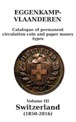 Switzerland (1850-2016) (Catalogue of Permanent Circulation Coin and Paper, nr. 3)