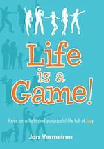 Life Is a Game! Keys for a Light and Purposeful Life Full of Joy af Jan Vermeiren