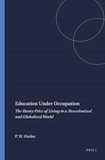 Education Under Occupation af Pierre W. Orelus, P. W. Orelus