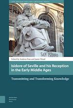 Isidore of Seville and His Reception in the Early Middle Ages (Late Antique and Early Medieval Iberia)
