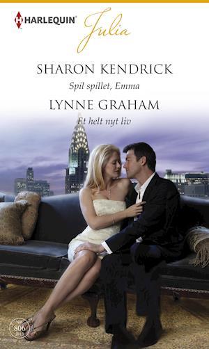 Spil spillet, Emma/Et helt nyt liv af Lynne Graham, Sharon Kendrick