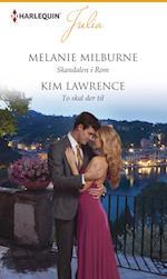 Skandalen i Rom/To skal der til af Kim Lawrence, Melanie Milburne