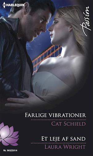 Farlige vibrationer/Et leje af sand af Cat Schield, Laura Wright