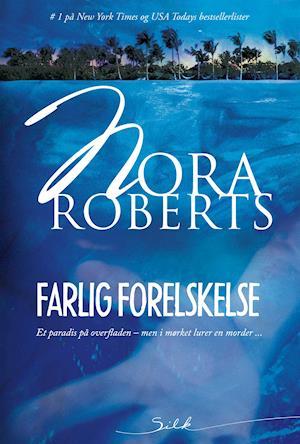 Farlig forelskelse af Nora Roberts