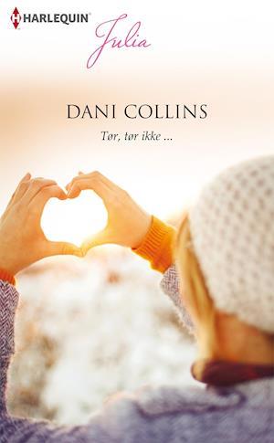 Tør, tør ikke ... af Dani Collins