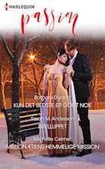 Kun det bedste er godt nok/Brylluppet/Millionærens hemmelige mission af Barbara Dunlop, Michelle Celmer, Sarah M. Anderson