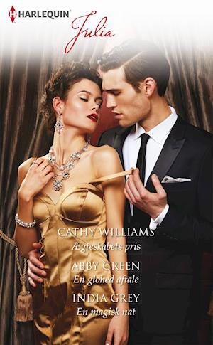 Ægteskabets pris/En glohed aftale/En magisk nat af Abby Green, Cathy Williams, India Grey