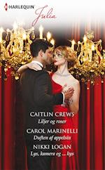 Liljer og roser/Duften af appelsin/Lys, kamera og ... kys af Caitlin Crews, Carol Marinelli, Nikki Logan