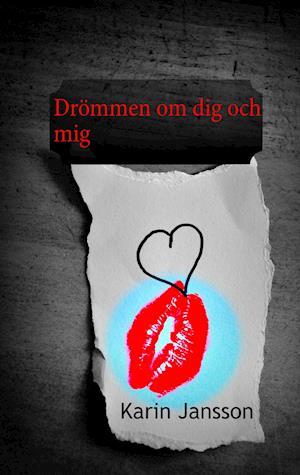 Bog, paperback Drommen Om Dig Och MIG af Karin Jansson