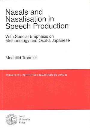 Bog, paperback Nasals & Nasalisation in Speech Production With Special Emphasis on Methodology & Osaka Japanese af Mechtild Tronnier