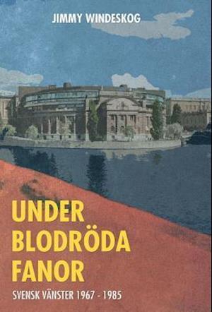 Bog, hardback Under Blodroda Fanor af Jimmy Windeskog
