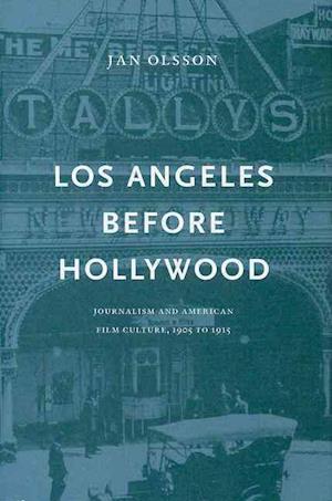 Los Angeles Before Hollywood af Jan Olsson