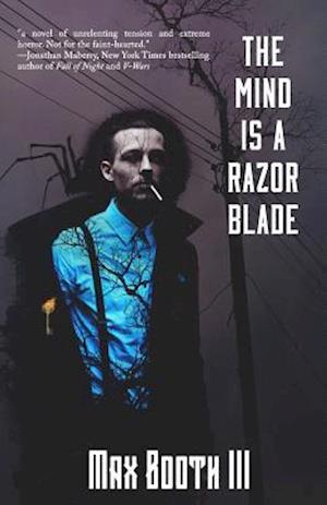 The Mind Is a Razorblade af Max Booth III