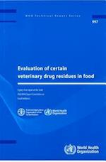 Evaluation of certain veterinary drug residues in food (Who Technical report)