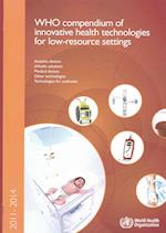 Who Compendium of Innovative Health Technologies for Low-resource Settings 2011-2014
