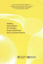 Safety Evaluation of Certain Food Additives and Contaminants (Who Food Additives)