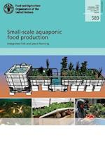 Small-scale Aquaponic Food Production (Fao Fisheries and Aquaculture Reports)