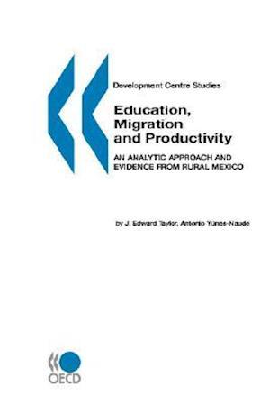 Development Centre Studies Education, Migration and Productivity af J. Edward Taylor, Publi Oecd Published by Oecd Publishing, Oecd Publishing