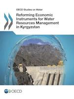 OECD Studies on Water Reforming Economic Instruments for Water Resources Management in Kyrgyzstan