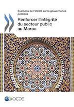 Examens de L'Ocde Sur La Gouvernance Publique Renforcer L'Integrite Du Secteur Public Au Maroc