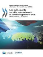 Developpement Economique Et Creation D'Emplois Locaux (Leed) Les Evenements Sportifs Internationaux Et Le Developpement Local