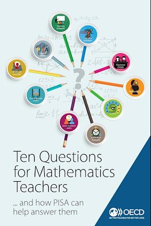 Bog, paperback Ten Questions for Mathematics Teachers and How Pisa Can Help Answer Them