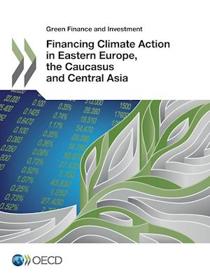 Bog, paperback Green Finance and Investment Financing Climate Action in Eastern Europe, the Caucasus and Central Asia af Oecd