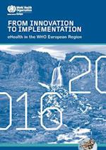 From Innovation to Implementation - Ehealth in the Who European Region (2016) (Euro Publication)