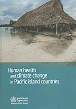 Human Health and Climate Change in Pacific Island Countries (Wpro Publication)