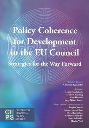 Policy Coherence for Development in the EU Council af Louise Van Schaik, Alan Hudson, Michael Kaeding
