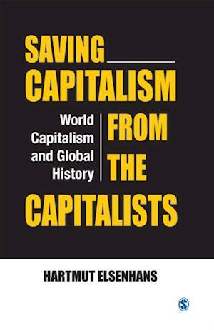Saving Capitalism from the Capitalists af Hartmut Elsenhans