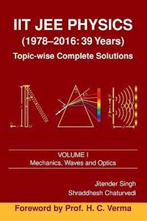 Iit Jee Physics (1978-2016 af Jitender Singh, Shraddhesh Chaturvedi
