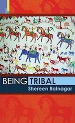 Being Tribal af Shereen Ratnagar